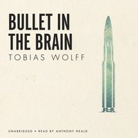 Bullet in the Brain - Tobias Wolff - audiobook