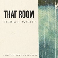 That Room - Tobias Wolff - audiobook