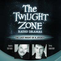Last Night of a Jockey - Rod Serling - audiobook