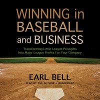 Winning in Baseball and Business - Earl Bell - audiobook