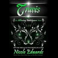 Travis - Nicole Edwards - audiobook