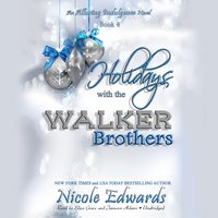 Holidays with the Walker Brothers - Nicole Edwards - audiobook