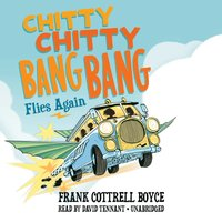 Chitty Chitty Bang Bang Flies Again - Frank Cottrell Boyce - audiobook