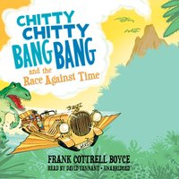 Chitty Chitty Bang Bang and the Race against Time - Frank Cottrell Boyce - audiobook