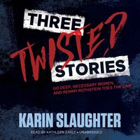 Three Twisted Stories - Karin Slaughter - audiobook