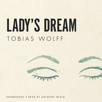Lady's Dream - Tobias Wolff - audiobook