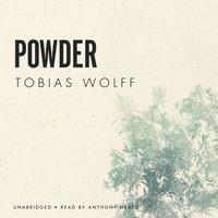 Powder - Tobias Wolff - audiobook