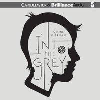 Into the Grey - Celine Kiernan - audiobook