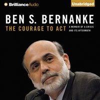 Courage to Act - Ben S. Bernanke - audiobook
