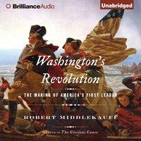 Washington's Revolution - Robert Middlekauff - audiobook