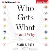 Who Gets What-And Why - Alvin E. Roth - audiobook