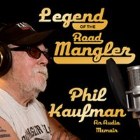 Legend of the Road Mangler - Phil Kaufman - audiobook