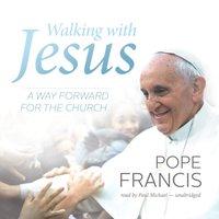Walking with Jesus - Pope Francis - audiobook