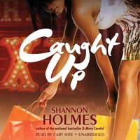 Caught Up - Shannon Holmes - audiobook