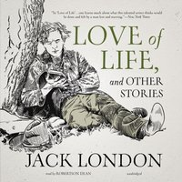 Love of Life, and Other Stories - Jack London - audiobook