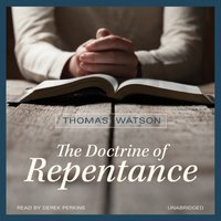 Doctrine of Repentance - Thomas Watson - audiobook