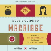 Dude's Guide to Marriage - Darrin Patrick - audiobook