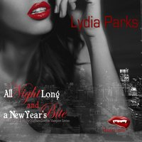 All Night Long and A New Year's Bite - Lydia Parks - audiobook