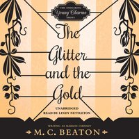 Glitter and the Gold - M. C. Beaton writing as Marion Chesney - audiobook