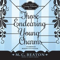 Those Endearing Young Charms - M. C. Beaton writing as Marion Chesney - audiobook