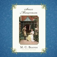 Sweet Masquerade - M. C. Beaton writing as Marion Chesney - audiobook
