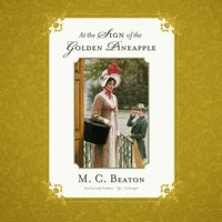 At the Sign of the Golden Pineapple - M. C. Beaton writing as Marion Chesney - audiobook