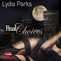 Final Choices - Lydia Parks - audiobook