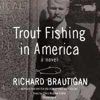 Trout Fishing in America - Richard Brautigan - audiobook
