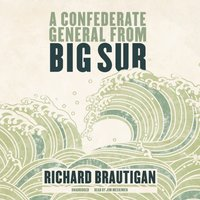 Confederate General from Big Sur - Richard Brautigan - audiobook