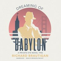 Dreaming of Babylon - Richard Brautigan - audiobook