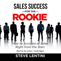Sales Success for the Rookie - Steve Lentini - audiobook
