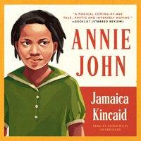 Annie John - Jamaica Kincaid - audiobook