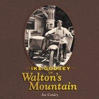 Ike Godsey of Walton's Mountain - Joe Conley - audiobook