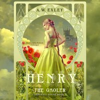 Henry, the Gaoler - A. W. Exley - audiobook