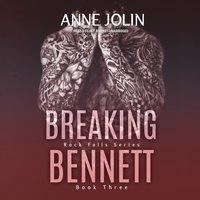 Breaking Bennett - Anne Jolin - audiobook