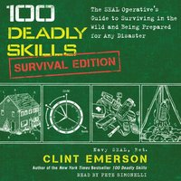 100 Deadly Skills: Survival Edition - Clint Emerson - audiobook