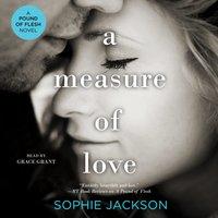 Measure of Love - Sophie Jackson - audiobook