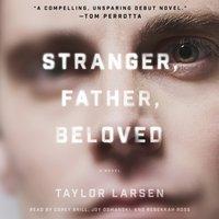 Stranger, Father, Beloved - Taylor Larsen - audiobook