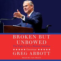 Broken But Unbowed - Greg Abbott - audiobook