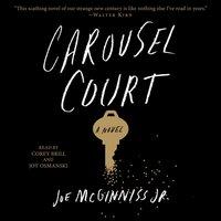 Carousel Court - Joe McGinniss - audiobook