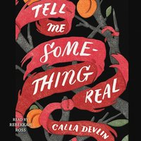 Tell Me Something Real - Calla Devlin - audiobook