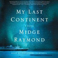 My Last Continent - Midge Raymond - audiobook