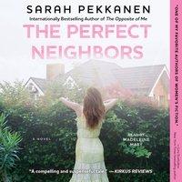 Perfect Neighbors - Sarah Pekkanen - audiobook