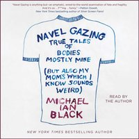 Navel Gazing - Michael Ian Black - audiobook