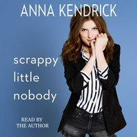 Scrappy Little Nobody - Anna Kendrick - audiobook