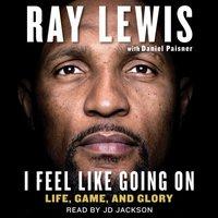 I Feel Like Going On - Ray Lewis - audiobook
