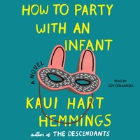 How to Party With an Infant - Kaui Hart Hemmings - audiobook