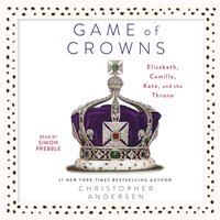Game of Crowns - Christopher Andersen - audiobook