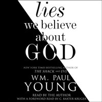 Lies We Believe About God - Wm. Paul Young - audiobook