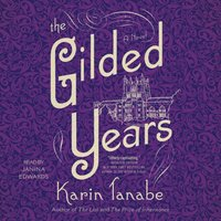 Gilded Years - Karin Tanabe - audiobook
